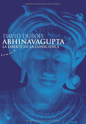 9782351180464: Abhinavagupta et la libert� de conscience : La libert� de la conscience