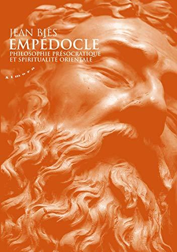 9782351180518: Empédocle : Philosophie présocratique et spiritualité orientale (Chemins de flammes)