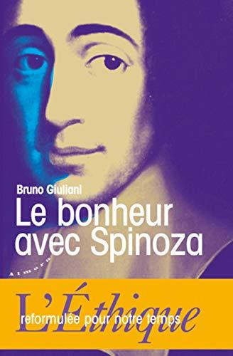 9782351180693: Le bonheur avec Spinoza - L'Ethique reformulée pour notre temps