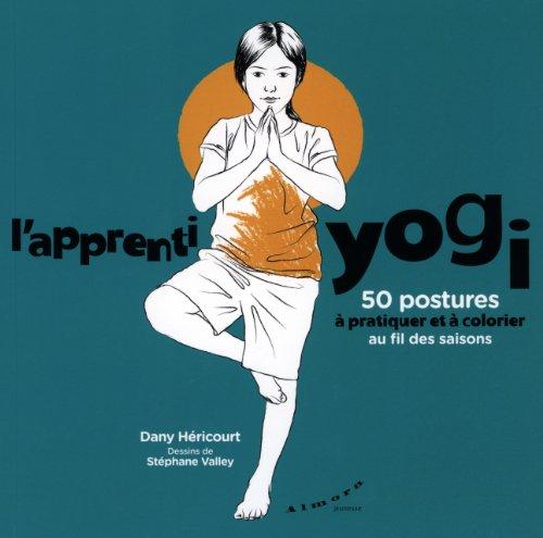 L'apprenti yogi : 50 postures à pratiquer: Dany Héricourt