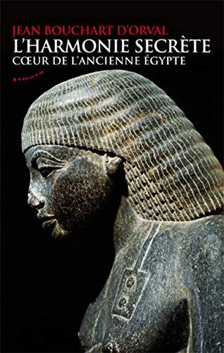 9782351182260: L'harmonie secrète : Coeur de l'ancienne Egypte