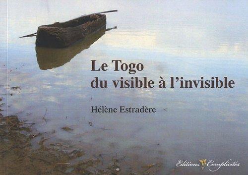 9782351200322: Le Togo : du visible à l'invisible : A quoi rêvent les images ?