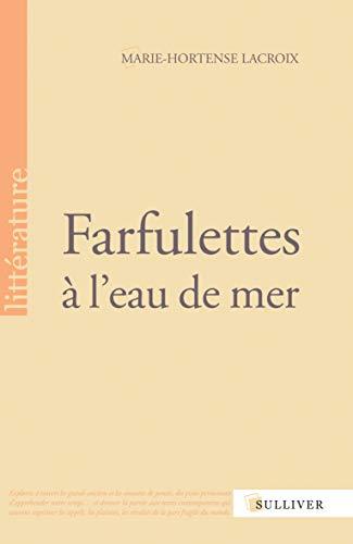 Farfulettes à l'eau de mer: Marie-Hortense Lacroix