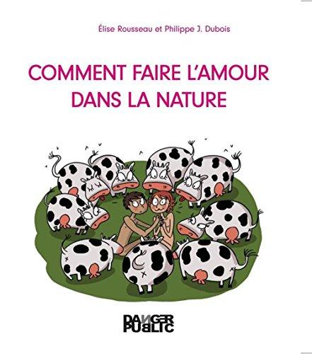 Comment faire l'amour dans la nature: Rousseau, �lise