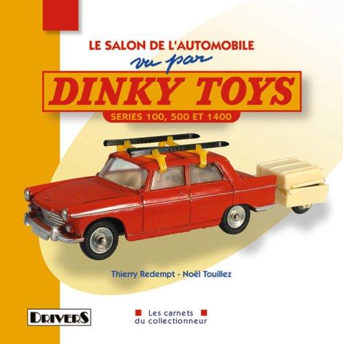 9782351240199: Le Salon de l'automobile vu par Dinky Toys : Séries 100, 500 et 1400