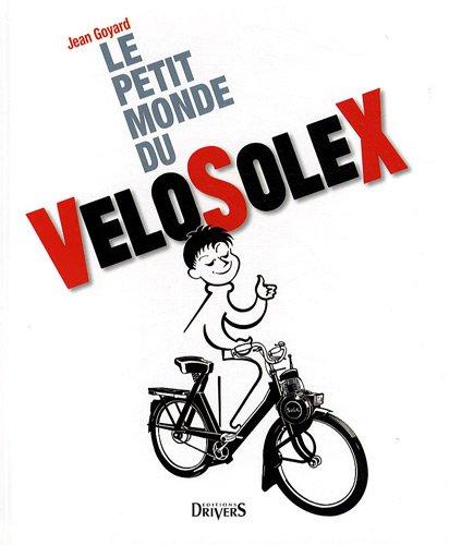 9782351240212: le petit monde du vélosolex et des moteurs auxiliaires