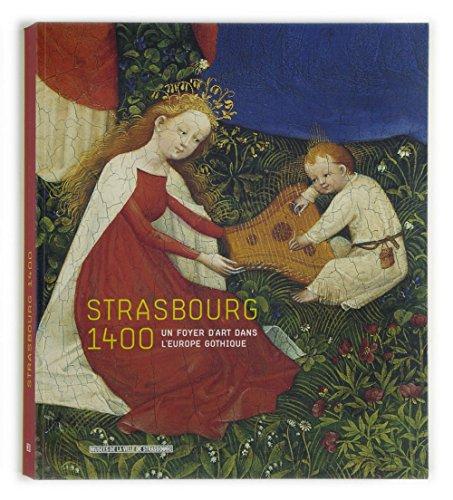 9782351250594: Strasbourg 1400 : Un foyer d'art dans l'Europe gothique