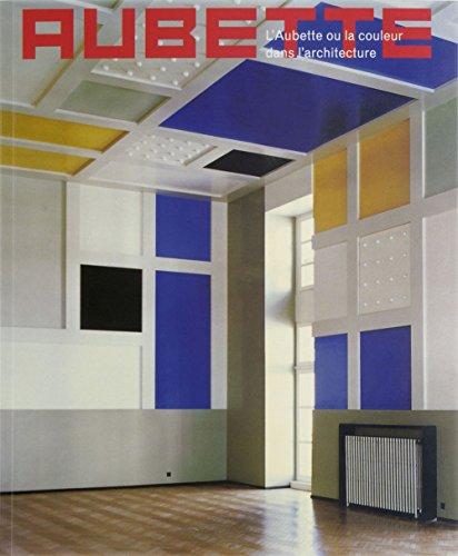 L'Aubette ou la couleur dans l'architecture(NE) (Art moderne) (French Edition) - Collectif