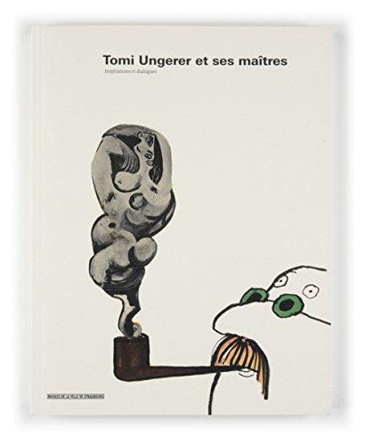 Tomi Ungerer et ses maîtres: Willer, Th�r�se
