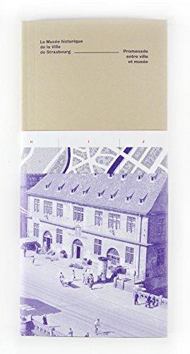 9782351251164: Le Musée historique de la Ville de Strasbourg : Promenade entre ville et musée