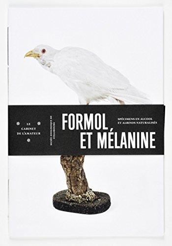 9782351251430: Formol et mélanine : Spécimens en alcool et albinos naturalisés (Le cabinet de l'amateur)