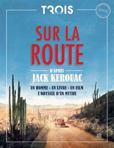 9782351360170: Sur la Route : un homme, un livre un film. L'odyssée d'un mythe