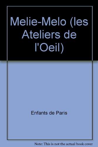 9782351370261: Melie-Melo (les Ateliers de l'Oeil)