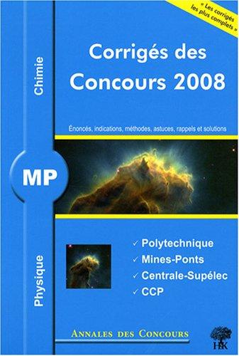 9782351410332: Physique et chimie MP : Corrigés des concours 2008 Polytechnique, Mines-Ponts, Centrale-Supélec, CCP
