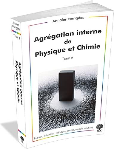 9782351413005: Agrégation interne de Physique et Chimie : Tome 2, 2009-2012
