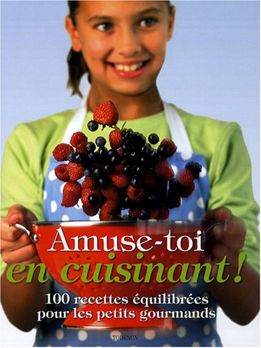 9782351440575: Amuse-toi en cuisinant ! (French Edition)