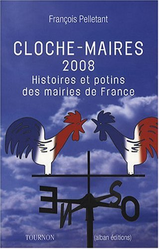 9782351440667: Cloche-maires 2008 (French Edition)