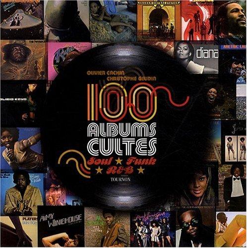9782351440780: 100 albums cultes Soul, Funk, R&B