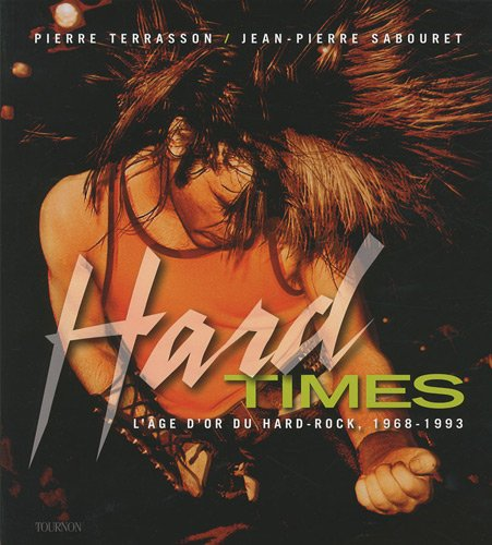 9782351441008: Hard Times : L'âge d'or du hard rock, 1968-1993