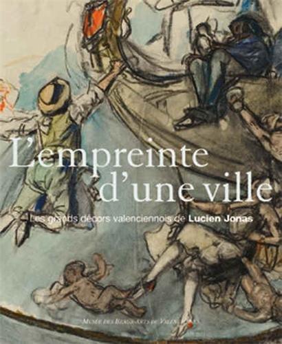 9782351450260: L'empreinte d'une ville : Les grands décors valenciennois Lucien Jonas