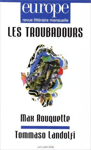 Europe. Revue littéraire mensuelle. N° 950-951. Juin- juillet 2008. Les troubadours. Max...