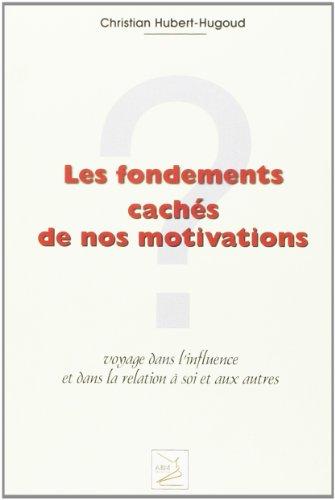 9782351520437: Les fondements cachés de nos motivations