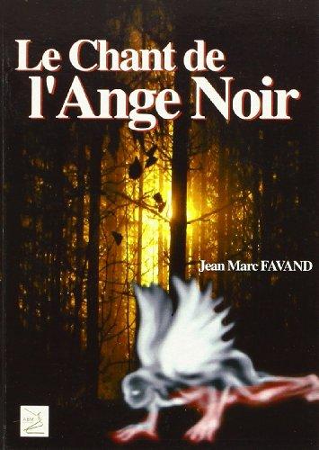 Chant de l'ange noir: Favand Jean Marc