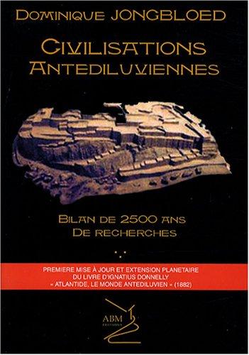 9782351520857: Civilisations antédiluviennes : Bilan de 2500 ans de recherches