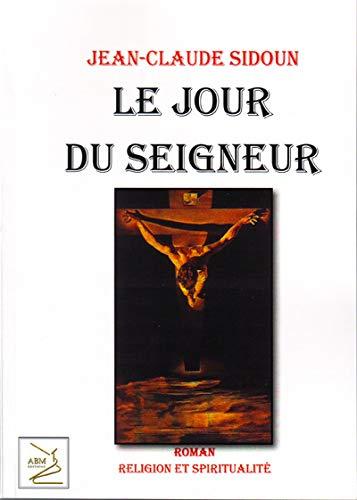 Jour du seigneur (Le): Jean-Claude SIDOUN