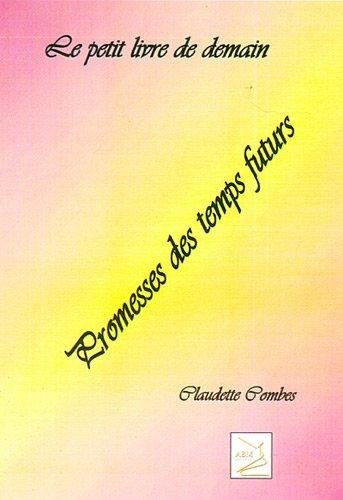 Le petit livre de demain (French Edition) (2351522575) by Claudette Combes