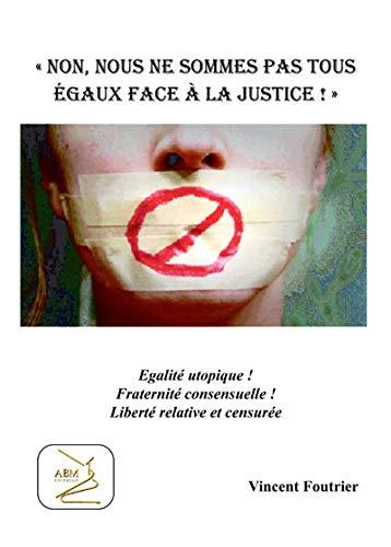 9782351523049: Non, nous ne sommes pas tous egaux face a la justice !