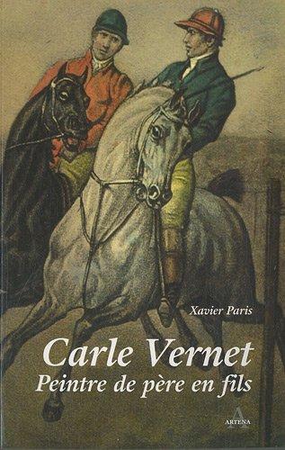 9782351540176: Carle Vernet : Peintre de père en fils