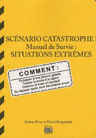 9782351550854: Scénario catastrophe ! Manuel de survie : Situations extrêmes