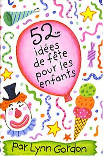 52 idees de fetes pour les enfants: Collectif