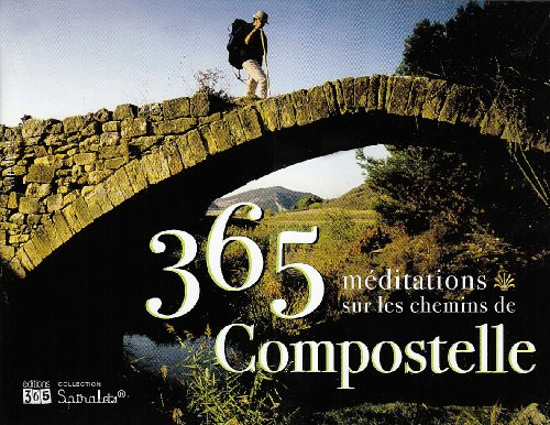 9782351551882: 365 meditations sur les chemins de Compostelle (French Edition)
