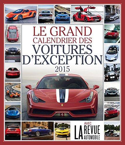 9782351556320: Le grand Calendrier des voitures d'exception 2015