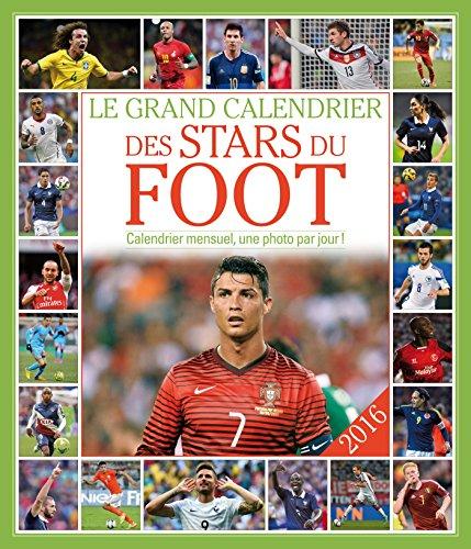 9782351557396: Le grand Calendrier des stars du foot 2016