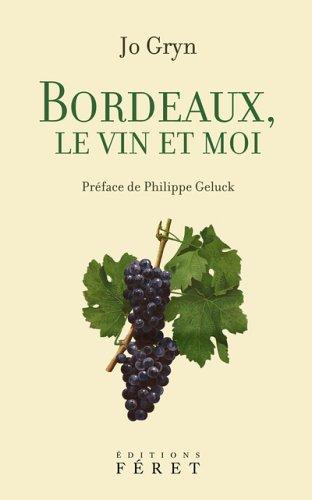 9782351560020: Bordeaux, le vin et moi (French Edition)