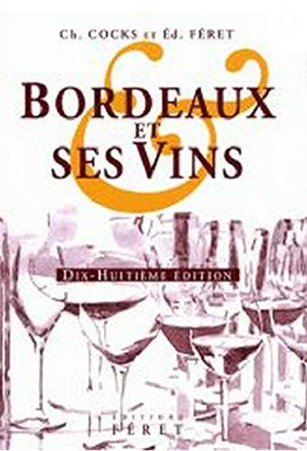 9782351560136: Bordeaux et ses vins (18e édition)