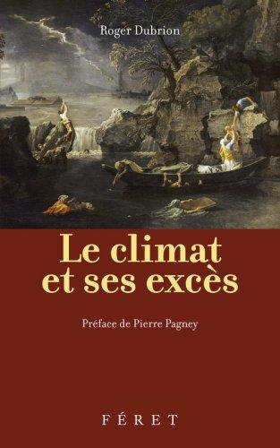 9782351560303: Le climat et ses exc�s : Les exc�s climatiques fran�ais de 1700 � nos jours
