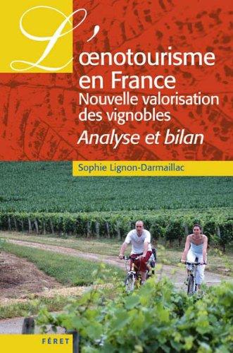 9782351560402: L'oenotourisme en France, nouvelle valorisation des vignobles : Analyse et bilan