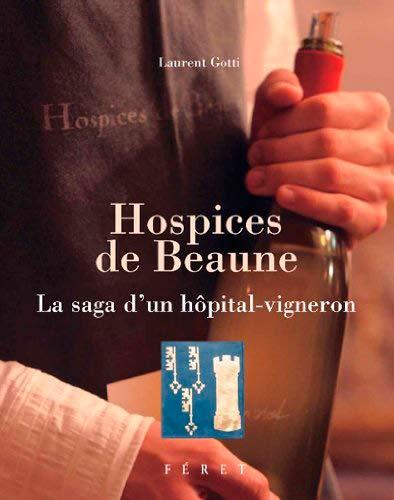 9782351560488: Hospices de Beaune : La saga d'un h�pital-vigneron