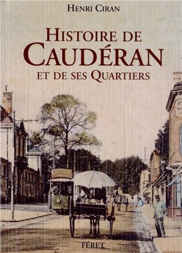 9782351560754: Histoire de Caud�ran et des ses Quartiers : Reproduction de l'�dition de 1949 augment�e d'une lettre de l'auteur et orn�e de nouvelles illustrations