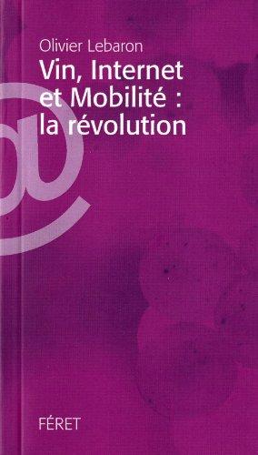 9782351560815: Vin, Internet et Mobilité : la révolution