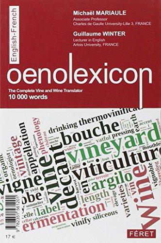 9782351561201: Oenolexique, les 10 000 mots du vin de A à Z : Français-Anglais ; Anglais-Français