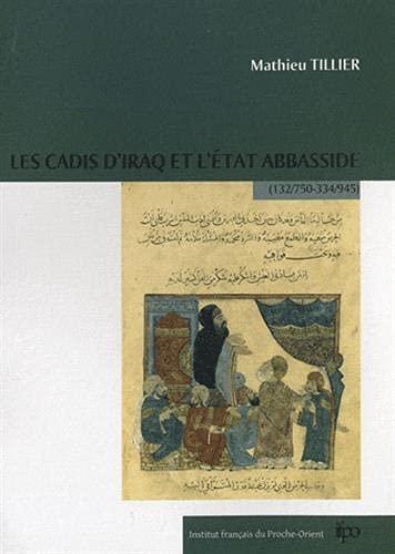 9782351590287: les cadis d'Iraq et l'état Abbasside (132/750-334/945)