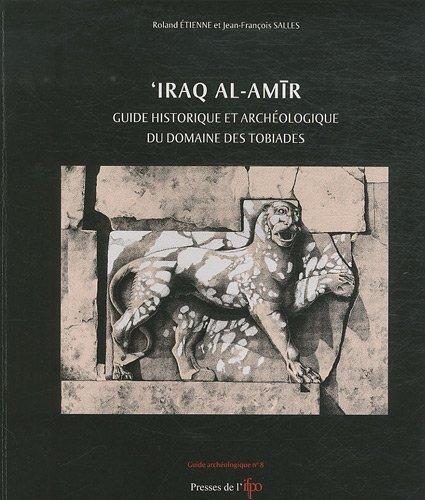 9782351591659: 'iraq al-amir. guide historique et archeologique du domaine des tobiades.