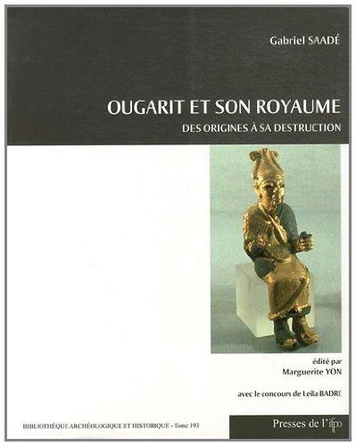 9782351591802: Ougarit et son royaume : Des origines à sa destruction