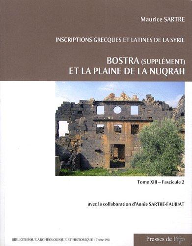 9782351591833: Inscriptions grecques et latines de la Syrie : Tome 13 fascicule 2, Bostra (supplément) et la plaine de la Nuqrah