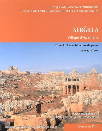 9782351593936: Sergilla. Village d Apamene. Tome I : une Architecture de Pierre